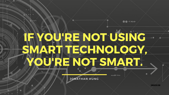 Be smart. Use smart technology. Use it wisely.